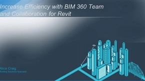 Increase Efficiency with BIM 360 Team & Collaboration for Revit