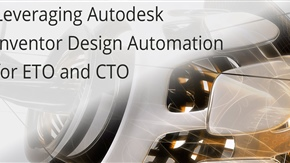 Leveraging Autodesk Inventor Design Automation for ETO and CTO